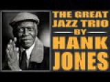 The Great Jazz Trio by Hank Jones - Live at Tokyo Jazz 2008