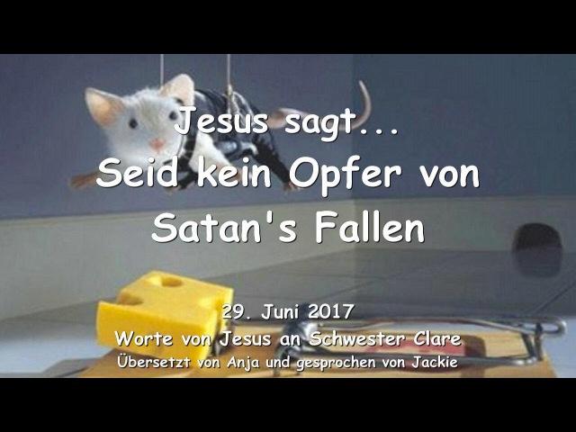 SEID KEIN OPFER VON SATAN's FALLEN ❤️ Liebesbrief von Jesus vom 29 Juni 2017