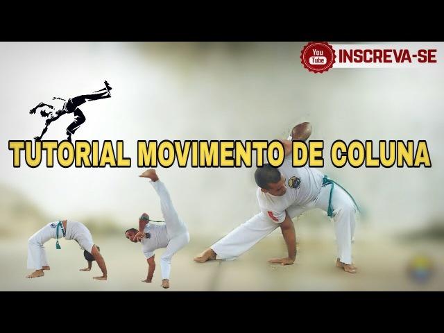 Capoeira Tutorial Movimento De Coluna. /Canal Chegou A 10 Mil Inscritos 👏🎉