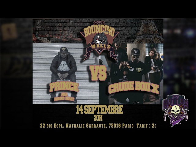 PRINCE VS CRUDE BOII X | BOUNCING WALLS SESSION | SEP 14th