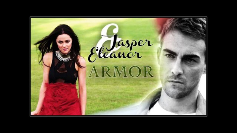 ♥ Jasper & Eleanor || ♫ I'll lay down this armor for you [ Wish01]