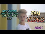 MattyBRaps Can't Get You Off My Mind [FAN VIDEO]