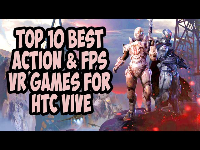 TOP 10 BEST ACTION FPS VR GAMES FOR HTC VIVE 2017【Portal Virtual Reality】