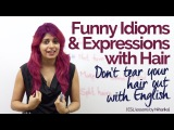 English Lesson Funny Idioms &amp Expressions with Hair Speak fluent English confidently