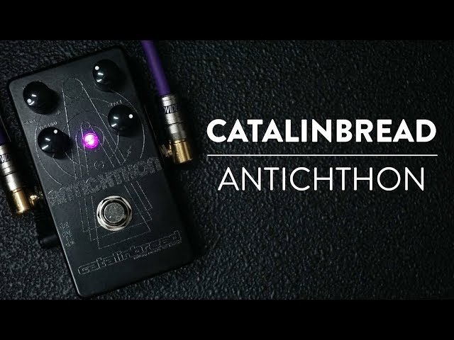 Riff And Run: Catalinbread Antichthon Otherworldly Fuzz/Tremolo/Space Dolphins Demo