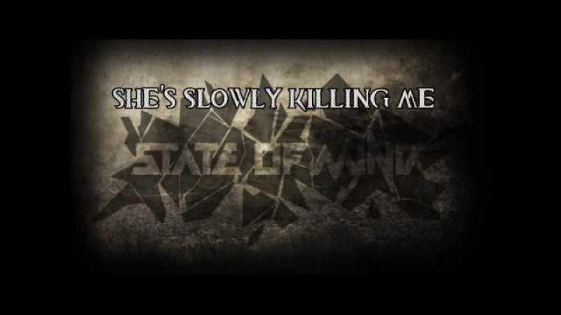 State Of Mine - Killing me (lyrics)