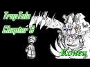 TrapTale Chapter 6 - End | TrapTale Глава 6 - Конец | Rus Dub Картавая Полли