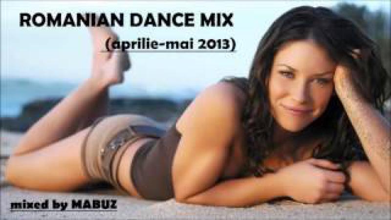 Romanian Dance Mix aprilie-mai 2013 (mixed by Mabuz)