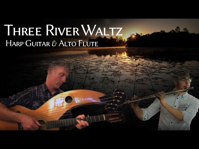 Three Rivers Waltz - Harp Guitar and Alto Flute