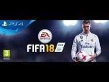 FIFA 18 (Официальный трейлер) GAMEPLAY TRAILER 1080p