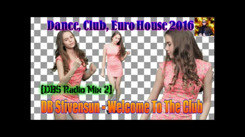 DJ Befo / DB Stivensun - Welcome To The Club (DBS Radio Mix 2)