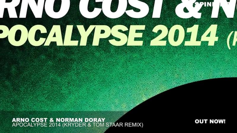 Arno Cost Norman Doray - Apocalypse 2014 (Kryder Tom Staar Remix)