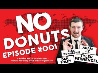 NO DONUTS EPISODE #001 Tyler Fernengel, Dan Foley, Alex Donnachie, Adam LZ