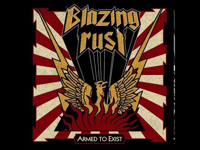 MetalRus.ru (Heavy Metal). BLAZING RUST - Armed To Exist (2017) [Full Album]
