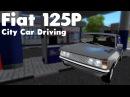 City Car Driving 1.5.4 - Fiat 125P - Download Link