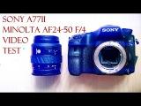 Sony A77 Mark2 vs. Minolta AF 24-50 f/4 Video Test