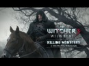 THE WITCHER 3 WILD HUNT -- KILLING MONSTERS CINEMATIC TRAILER