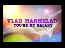 VLAD MARMELAD - YOU'RE MY GALAXY || GALAXY-RPG