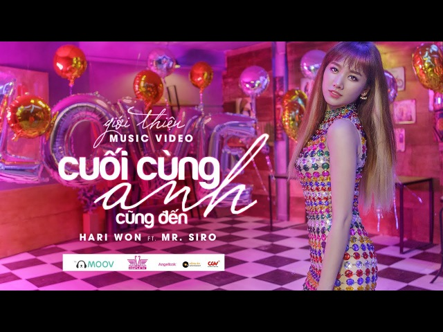 Cuối Cùng Anh Cũng Đến - Hari Won ft. Mr Siro (Official MV) | Nhạc Trẻ Hay Nhất 2017