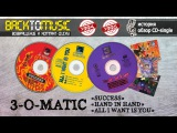 3-O-Matic - Success, Hand In Hand, All I Want Is You история, обзор CD-single