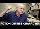 It's Action That Defines Character And Not The Other Way Around by UCLA Professor Richard Walter