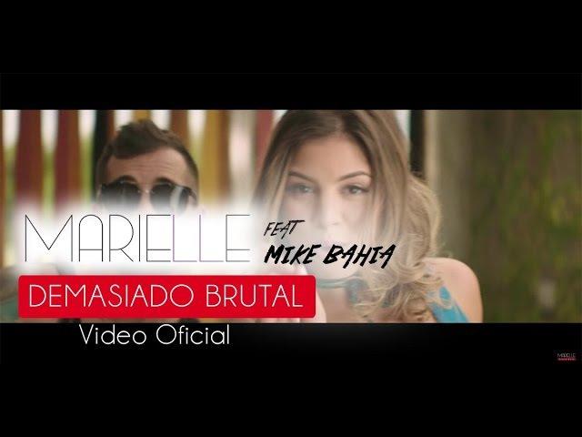 Demasiado Brutal - Marielle Hazlo Ft Mike Bahía (Video Clip Oficial) ®