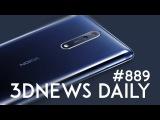 3DNews Daily 889: анонс Nokia 8, Newton на Windows, большое пополнение в семействе ASUS ZenFone