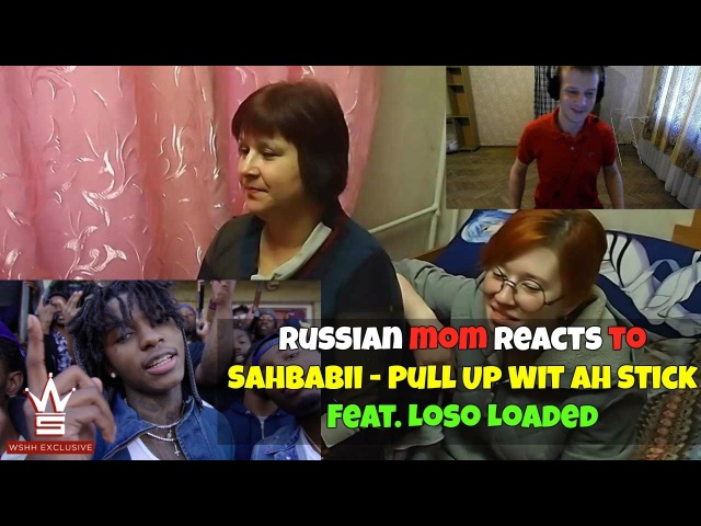 RUSSIAN MOM REACTS to SahBabii - Pull Up Wit Ah Stick Feat. Loso Loaded REACTION