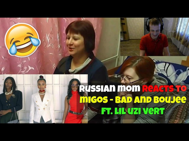 RUSSIAN MOM REACTS to Migos - Bad and Boujee ft. Lil Uzi Vert (HILARIOUS) REACTION