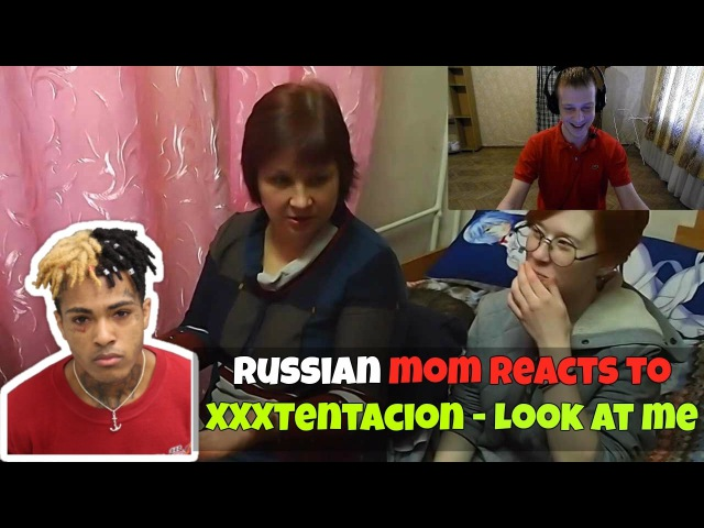 RUSSIAN MOM REACTS to XXXTENTACION - Look At Me (SHOCKED) REACTION