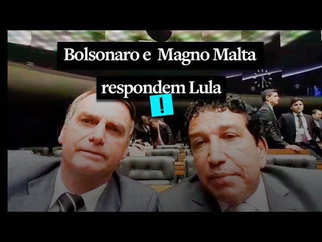 Bolsonaro e Magno Malta respondem a Lula sobre analfabetismo político