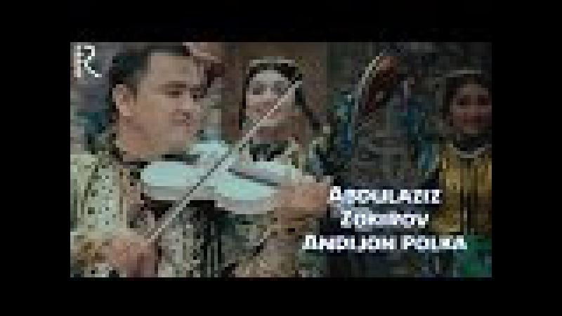 Abdulaziz Zokirov - Andijon polka | Абдулазиз Зокиров - Андижон полка