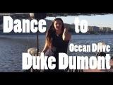 Duke Dumont - Ocean Drive - Dance by Katerinkadar