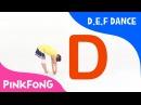 D.E.F Dance | ABC Dance | Pinkfong Songs for Children