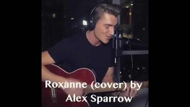 Roxanne (cover) by Alex Sparrow 19⁄03⁄17