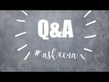 Q&ampA ВОПРОСОТВЕТ #ASKXENA  XENIA WARRIOR
