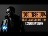 ROBIN SCHULZ FEAT. JAMES BLUNT  OK EXTENDED VERSION (OFFICIAL AUDIO)