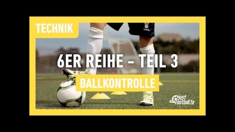 Fussballtraining 6er Reihe Teil 3 - Ballkontrolle - Technik