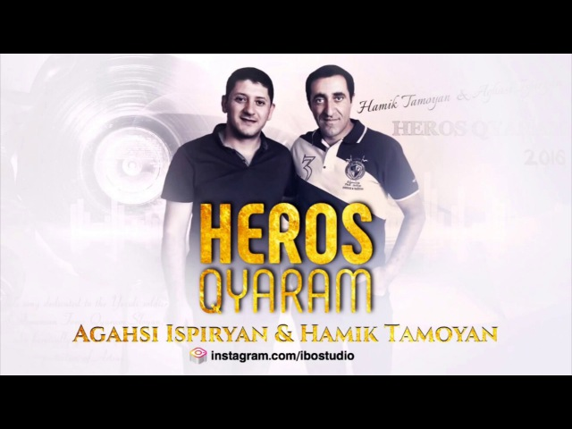Aghasi Ispiryan Hamik Tamoyan Heros Qyaram Sasunciner Sasno Curer