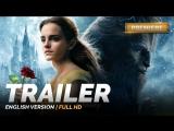 ENG | Трейлер (финальный): «Красавица и чудовище / Beauty and the Beast» 2017