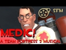 SFM MEDIC! A Team Fortress 2 Musical