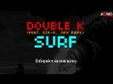 |AOMG Gang| Double K (feat. Sik K, Jay Park) - Surf (рус.саб)