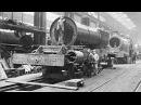Строительство паровозов познавательный фильм 1930 года