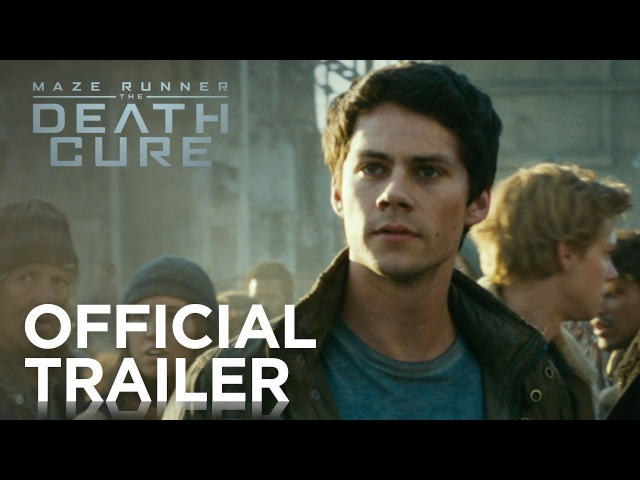 Бегущий в лабиринте: Лекарство от смерти   Maze Runner: The Death Cure - трейлер 1