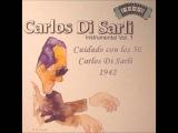 Cuidado con los 50 - Carlos Di Sarli - 1942