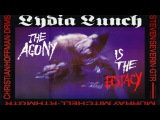 Lydia Lunch - The Agony is the Ecstasy