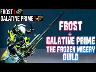 Warframe - Frost Galatine Prime The Frozen Misery Build