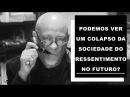 Podemos ver um colapso da sociedade do ressentimento no futuro? - Luiz Felipe Pondé