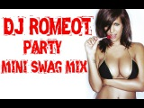 BEST OF TRAP &amp TWERK MUSIC 201516 (PARTY MINI SWAG MIX) - DJ ROMEOT