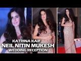 Katrina Kaif At Neil Nitin Mukesh's Wedding Reception